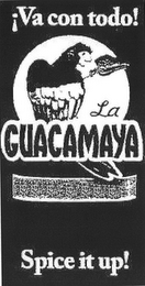 mark for VA CON TODO! LA GUACAMAYA SPICE IT UP!, trademark #85788966