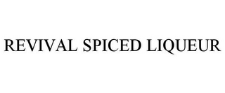 mark for REVIVAL SPICED LIQUEUR, trademark #85789727