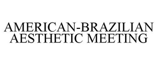 mark for AMERICAN-BRAZILIAN AESTHETIC MEETING, trademark #85789795