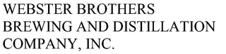 mark for WEBSTER BROTHERS BREWING AND DISTILLATION COMPANY, INC., trademark #85789878