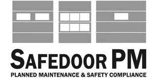 mark for SAFEDOOR PM PLANNED MAINTENANCE SAFETY COMPLIANCE PLANNED MAINTENANCE & SAFETY COMPLIANCE, trademark #85790653