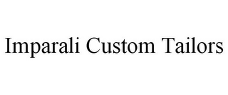 mark for IMPARALI CUSTOM TAILORS, trademark #85790772