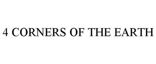 mark for 4 CORNERS OF THE EARTH, trademark #85790990