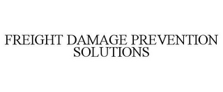 mark for FREIGHT DAMAGE PREVENTION SOLUTIONS, trademark #85791343