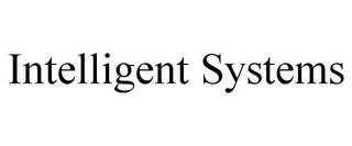 mark for INTELLIGENT SYSTEMS, trademark #85791547