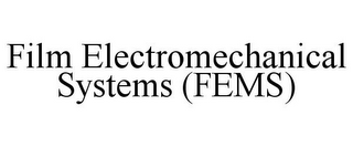 mark for FILM ELECTROMECHANICAL SYSTEMS (FEMS), trademark #85791635