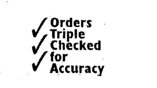 mark for ORDERS TRIPLE CHECKED FOR ACCURACY, trademark #85791885