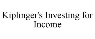 mark for KIPLINGER'S INVESTING FOR INCOME, trademark #85792013