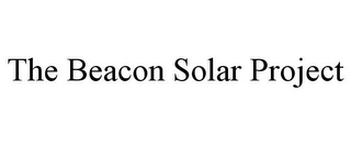 mark for THE BEACON SOLAR PROJECT, trademark #85792353