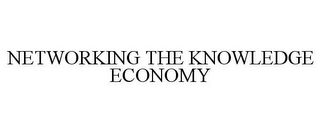 mark for NETWORKING THE KNOWLEDGE ECONOMY, trademark #85792375