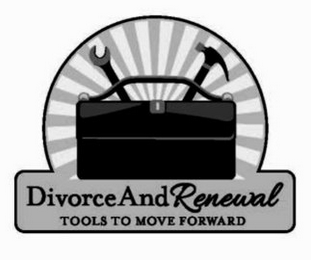 mark for DIVORCEANDRENEWAL TOOLS TO MOVE FORWARD, trademark #85792950