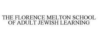 mark for THE FLORENCE MELTON SCHOOL OF ADULT JEWISH LEARNING, trademark #85792994