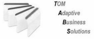 mark for TOM ADAPTIVE BUSINESS SOLUTIONS, trademark #85793018
