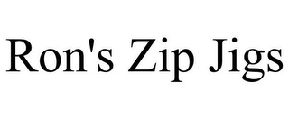 mark for RON'S ZIP JIGS, trademark #85793179