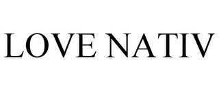 mark for LOVE NATIV, trademark #85793607