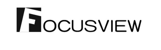 mark for FOCUSVIEW, trademark #85793656