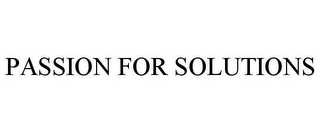 mark for PASSION FOR SOLUTIONS, trademark #85794088