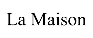 mark for LA MAISON, trademark #85794103