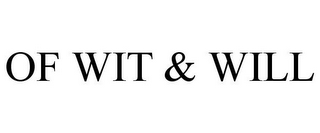 mark for OF WIT & WILL, trademark #85794225