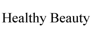 mark for HEALTHY BEAUTY, trademark #85794297