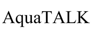 mark for AQUATALK, trademark #85794327