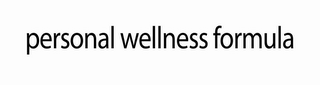 mark for PERSONAL WELLNESS FORMULA, trademark #85794395