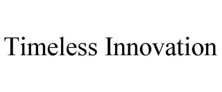 mark for TIMELESS INNOVATION, trademark #85794519