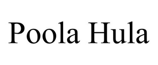 mark for POOLA HULA, trademark #85794527