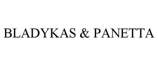 mark for BLADYKAS & PANETTA, trademark #85794598
