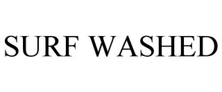 mark for SURF WASHED, trademark #85795023