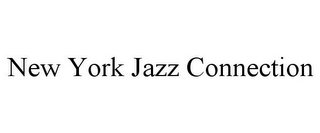 mark for NEW YORK JAZZ CONNECTION, trademark #85795068