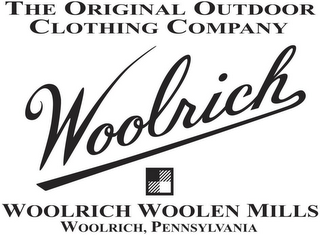 mark for THE ORIGINAL OUTDOOR CLOTHING COMPANY WOOLRICH WOOLRICH WOOLEN MILLS WOOLRICH, PENNSYLVANIA, trademark #85795244
