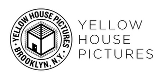 mark for ·YELLOW HOUSE PICTURES YELLOW HOUSE PICTURES BROOKLYN, N.Y. ·, trademark #85795503