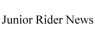 mark for JUNIOR RIDER NEWS, trademark #85795719