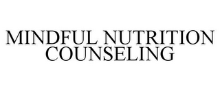 mark for MINDFUL NUTRITION COUNSELING, trademark #85796043