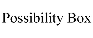 mark for POSSIBILITY BOX, trademark #85796150