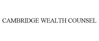 mark for CAMBRIDGE WEALTH COUNSEL, trademark #85796663