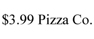 mark for $3.99 PIZZA CO., trademark #85796793