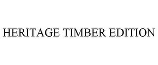 mark for HERITAGE TIMBER EDITION, trademark #85796920