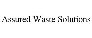 mark for ASSURED WASTE SOLUTIONS, trademark #85796964