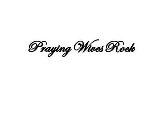 mark for PWR PRAYING WIVES ROCK, trademark #85797077