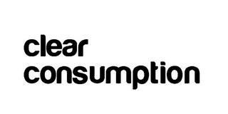 mark for CLEAR CONSUMPTION, trademark #85797112