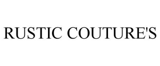 mark for RUSTIC COUTURE'S, trademark #85797261
