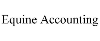mark for EQUINE ACCOUNTING, trademark #85797656