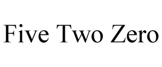 mark for FIVE TWO ZERO, trademark #85797781