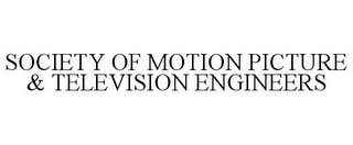 mark for SOCIETY OF MOTION PICTURE & TELEVISION ENGINEERS, trademark #85797796