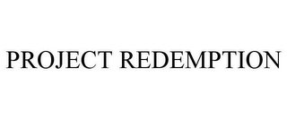 mark for PROJECT REDEMPTION, trademark #85797813