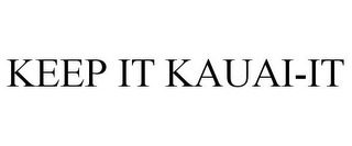 mark for KEEP IT KAUAI-IT, trademark #85798260