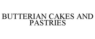 mark for BUTTERIAN CAKES AND PASTRIES, trademark #85798369
