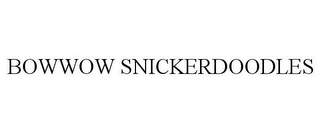 mark for BOWWOW SNICKERDOODLES, trademark #85798441